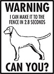 Warning! Chesapeake Bay Retriever Fence Signs - 9