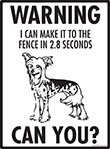 Warning! Chinese Crested Fence Signs - 9