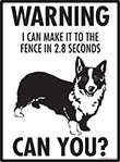 Warning! Corgi Fence Signs - 9