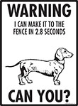 Warning! Dachshund Fence Signs - 9
