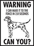 Warning! Dalmatian Fence Signs - 9