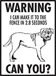 Warning! Dogue de Bordeaux Fence Signs - 9