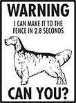 Warning! English Setter Fence Signs - 9