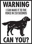 Warning! Flat-Coated Retriever Fence Signs - 9