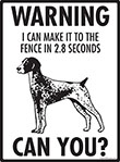 Warning! German Shorthaired Pointer Fence Signs - 9