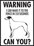 Warning! Greyhound Fence Signs - 9