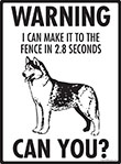 Warning! Husky Fence Signs - 9