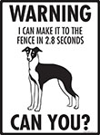 Warning! Italian Greyhound Fence Signs - 9