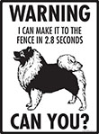 Warning! Keeshond Fence Signs - 9