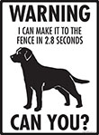 Warning! Labrador Retriever Fence Signs - 9