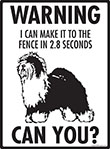 Warning! Old English Sheepdog Fence Signs - 9