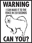 Warning! Samoyed Fence Signs - 9