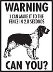 Warning! Welsh Springer Spaniel Fence Signs - 9