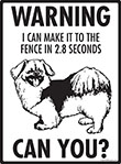 Warning! Tibetan Spaniel Fence Signs - 9