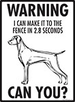 Warning! Vizsla Fence Signs - 9