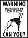 Warning! Whippet Fence Signs - 9