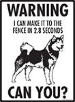 Warning! Alaskan Malamute Fence Signs - 9