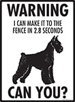 Warning! Giant Schnauzer Fence Signs - 9