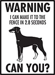 Warning! Doberman Pinscher Fence Signs - 9
