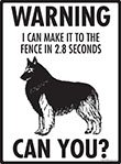 Warning! Belgian Tervuren Fence Signs - 9
