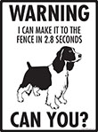 Warning! English Springer Spaniel Fence Signs - 9