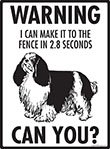 Warning! English Toy Spaniel Fence Signs - 9