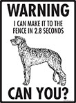 Warning! Scottish Deerhound Fence Signs - 9