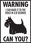 Warning! Scottish Terrier Fence Signs - 9