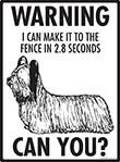 Warning! Skye Terrier Fence Signs - 9