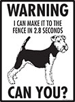 Warning! Welsh Terrier Fence Signs - 9