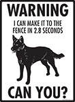 Warning! Australian Kelpie Fence Signs - 9