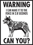 Warning! Bull Heeler Fence Signs - 9
