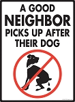 A Good Neighbor Picks Up Dog Poop Sign - 9