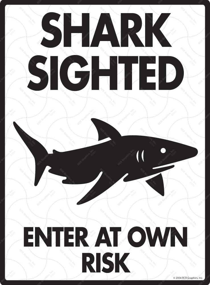 Shark Sighted - Enter at Own Risk Signs