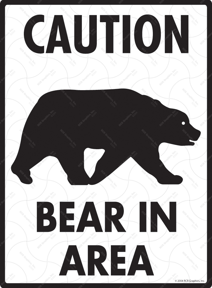 Caution - Bear In Area Signs