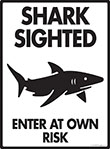 Shark Sighted - Enter at Own Risk Sign - 9