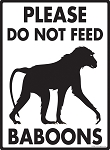 Please Do Not Feed Baboons Sign - 9