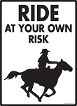 Horse Ride at Your Own Risk Sign - 9