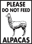 Please Do Not Feed Alpacas Sign - 9