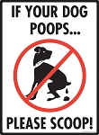 If Your Dog Poops, Please Scoop Dog Poop Sign - 9