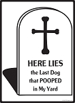 Here Lies the Last Dog Signs
