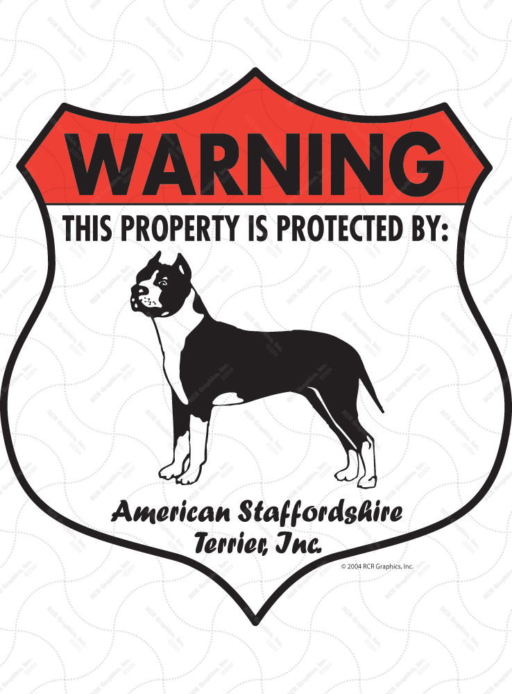 American Staffordshire Terrier! Property Patrolled Badge Sign