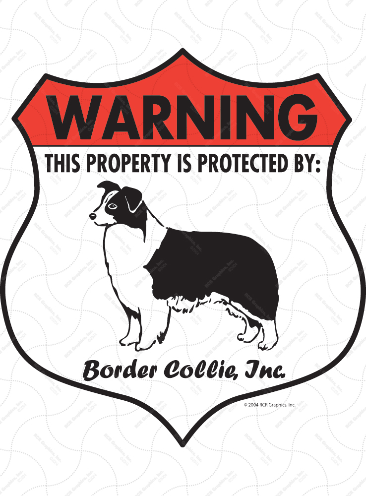 Border Collie! Property Patrolled Badge Sign and Sticker