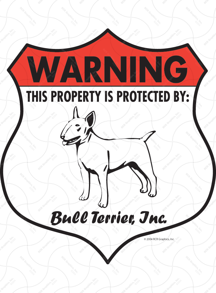 Bull Terrier! Property Patrolled Badge Sign and Sticker