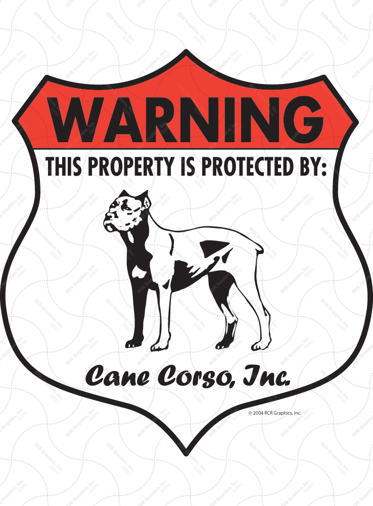 Cane Corso! Property Patrolled Badge Sign and Sticker