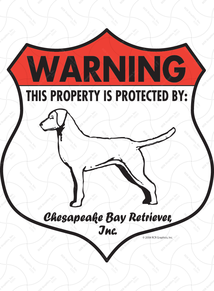 Chesapeake Bay Retriever! Property Patrolled Badge Sign