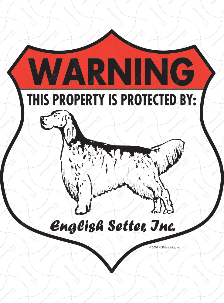 English Setter! Property Patrolled Badge Sign and Sticker