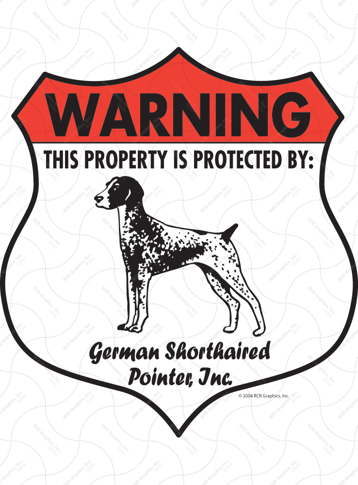 German Shorthaired Pointer! Property Patrolled Badge Sign