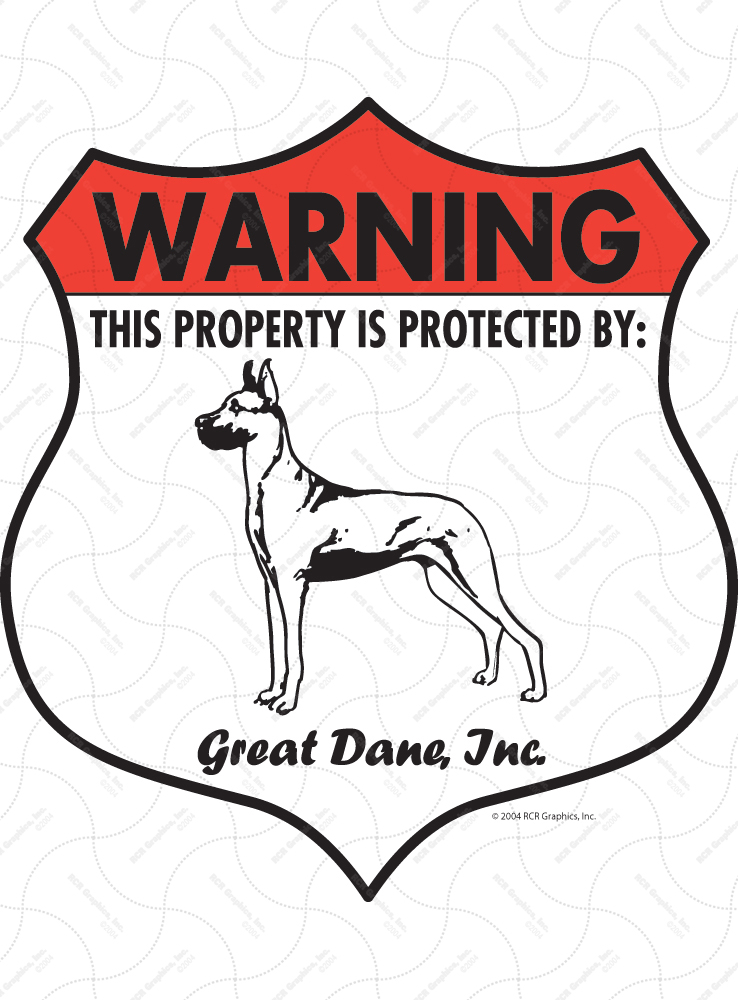 Great Dane! Property Patrolled Badge Signs and Sticker
