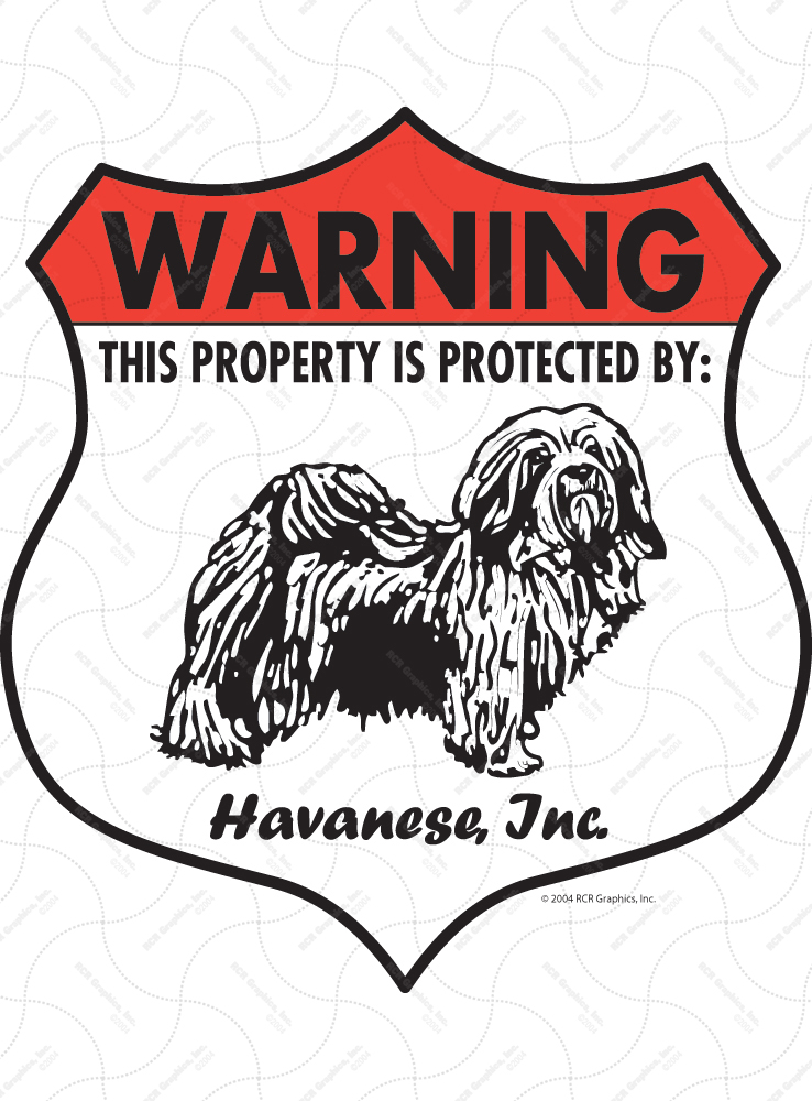 Havanese! Property Patrolled Badge Sign and Sticker